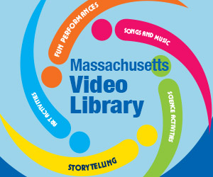 Massachusetts Video Library: Storytelling, Fun Performances, Songs and Music, Art Projects